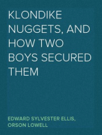 Klondike Nuggets, and How Two Boys Secured Them