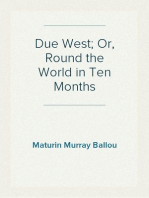 Due West; Or, Round the World in Ten Months