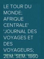 Le Tour du Monde; Afrique Centrale Journal des voyages et des voyageurs; 2em. sem. 1860
