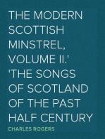 The Modern Scottish Minstrel, Volume II. The Songs of Scotland of the past half century