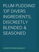 Plum Pudding Of Divers Ingredients, Discreetly Blended & Seasoned