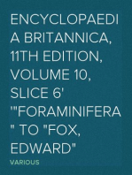 "Encyclopaedia Britannica, 11th Edition, Volume 10, Slice 6 ""Foraminifera"" to ""Fox, Edward"""