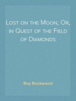Lost on the Moon; Or, in Quest of the Field of Diamonds