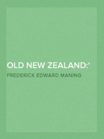 Old New Zealand: being Incidents of Native Customs and Character in the Old Times