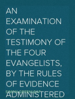 An Examination of the Testimony of the Four Evangelists, by the Rules of Evidence administered in Courts of Justice