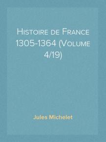 Histoire de France 1305-1364 (Volume 4/19)