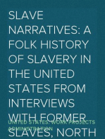Slave Narratives: a Folk History of Slavery in the United States From Interviews with Former Slaves, North Carolina Narratives, Part 2