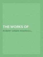 The Works of Robert G. Ingersoll, Complete Contents Dresden Edition—Twelve Volumes