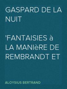 Gaspard de la nuit Fantaisies à la manière de Rembrandt et de Callot