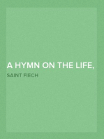 A Hymn on the Life, Virtues and Miracles of St. Patrick Composed by his Disciple, Saint Fiech, Bishop of Sletty