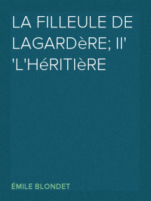 La filleule de Lagardère; II L'héritière