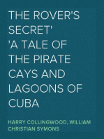 The Rover's Secret A Tale of the Pirate Cays and Lagoons of Cuba