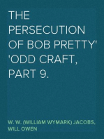 The Persecution of Bob Pretty Odd Craft, Part 9.