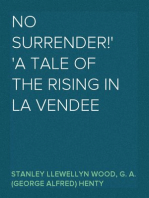 No Surrender! A Tale of the Rising in La Vendee