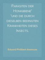 Parasiten der Honigbiene und die durch dieselben bedingten Krankheiten dieses Insects.