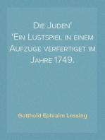 Die Juden Ein Lustspiel in einem Aufzuge verfertiget im Jahre 1749.