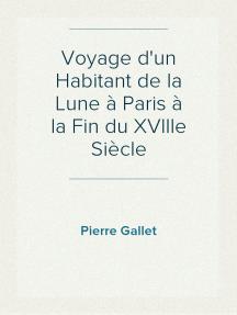 Voyage d'un Habitant de la Lune à Paris à la Fin du XVIIIe Siècle