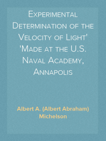 Experimental Determination of the Velocity of Light Made at the U.S. Naval Academy, Annapolis