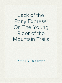 Jack of the Pony Express; Or, The Young Rider of the Mountain Trails