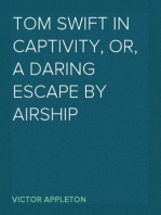 Tom Swift in Captivity, Or, A Daring Escape By Airship
