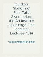 Outdoor Sketching Four Talks Given before the Art Institute of Chicago; The Scammon Lectures, 1914