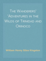 The Wanderers Adventures in the Wilds of Trinidad and Orinoco