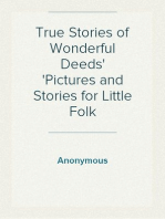 True Stories of Wonderful Deeds Pictures and Stories for Little Folk