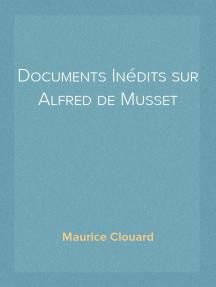 Documents Inédits sur Alfred de Musset