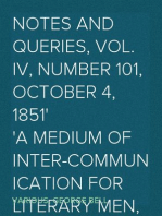 Notes and Queries, Vol. IV, Number 101, October 4, 1851 A Medium of Inter-communication for Literary Men, Artists, Antiquaries, Genealogists, etc.