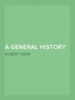 A General History and Collection of Voyages and Travels — Volume 01