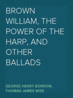 Brown William, The Power of the Harp, and Other Ballads