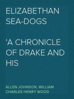 Elizabethan Sea-Dogs A Chronicle of Drake and His Companions