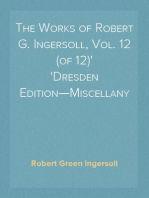 The Works of Robert G. Ingersoll, Vol. 12 (of 12) Dresden Edition—Miscellany