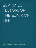 Septimius Felton, or, the Elixir of Life