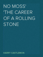 No Moss The Career of a Rolling Stone