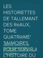 Les historiettes de Tallemant des Réaux, Tome quatrième Mémoires pour servir à l'histoire du XVIIe siècle