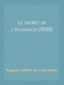 Le secret de l'échafaud (1888)
