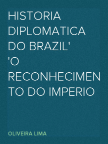Historia diplomatica do Brazil O Reconhecimento do Imperio