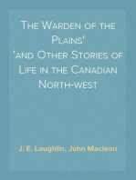 The Warden of the Plains and Other Stories of Life in the Canadian North-west
