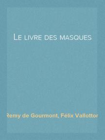 Le livre des masques Portraits symbolistes