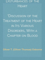 Disturbances of the Heart Discussion of the Treatment of the Heart in Its Various Disorders, With a Chapter on Blood Pressure