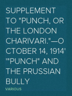 """Supplement To """"Punch, Or The London Charivari.""""—October 14, 1914 """"Punch"""" and the Prussian Bully"""