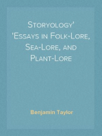 Storyology Essays in Folk-Lore, Sea-Lore, and Plant-Lore