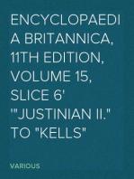 "Encyclopaedia Britannica, 11th Edition, Volume 15, Slice 6 ""Justinian II."" to ""Kells"""