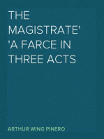 The Magistrate A Farce in Three Acts