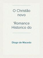 O Christão novo Romance Historico do Seculo XVI
