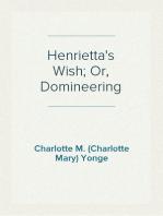 Henrietta's Wish; Or, Domineering