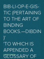 Bib-li-op-e-gis-tic (Pertaining to the art of binding books.—Dibdin) to which is appended a glossary of some terms used in the craft
