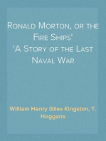 Ronald Morton, or the Fire Ships A Story of the Last Naval War