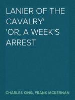 Lanier of the Cavalry or, A Week's Arrest